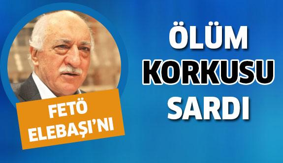 Fetullah Gülen'i ölüm korkusu sardı!
