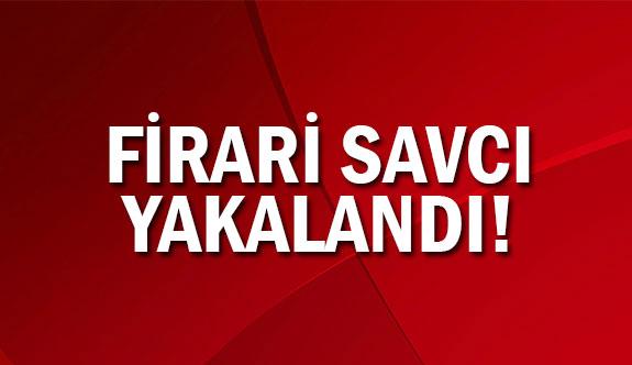 Firari savcı Mustafa Bilgili yakalandı...