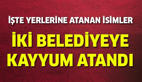 İki Büyükşehir Belediyesi'ne Kayyum Atandı!
