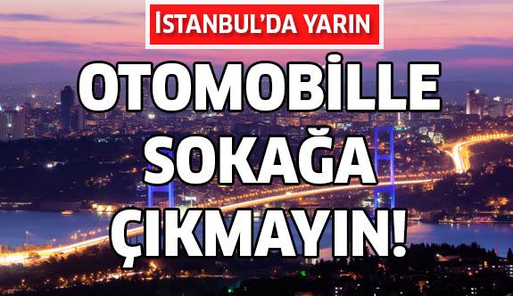 İstanbul'da yarın birçok yol trafiğe kapatılacak!