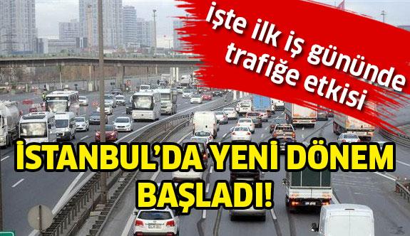 İstanbul'da Yeni Dönem Başladı...