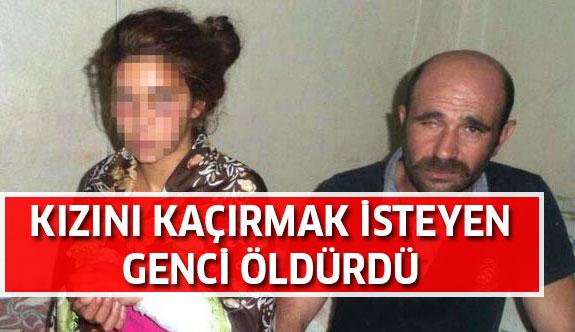 Kızını evden kaçırmak isteyen genci öldürdü!