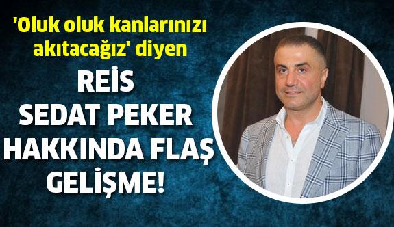Sedat Peker hakkında şok gelişme!