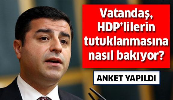 Vatandaşlara HDP'lilerin tutuklanması ile ilgili anket yapıldı
