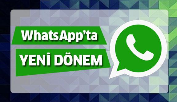 WhatsApp'ta Yeni Dönem Başladı...