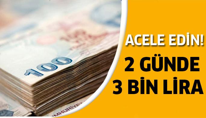 2 günlük kazanç 3 bin lira! Acele edin...