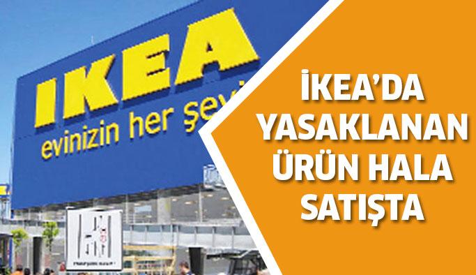 Türkiye'de yasaklanan ürün hala satışta...