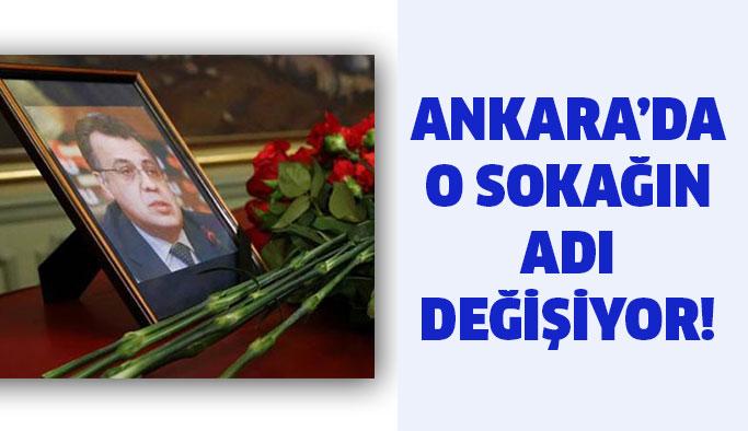 Ankara'daki o sokağın ismi değişiyor...