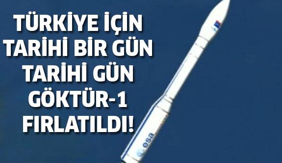 Bugün tarihi bir gün yaşandı! Göktürk-1 uydusu fırlatıldı