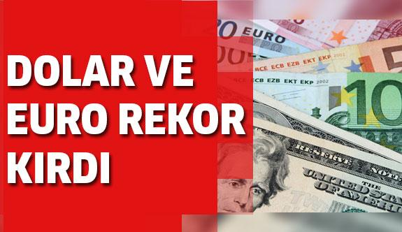 Dolar ve euro rekor kırdı! İşte fiyatları...