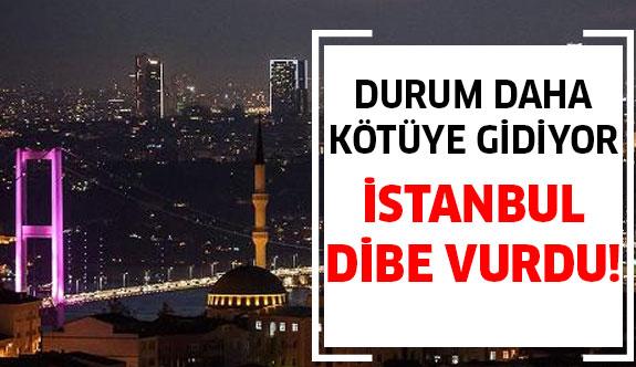 Durum daha da kötüye gidiyor! İstanbul dibe vurdu