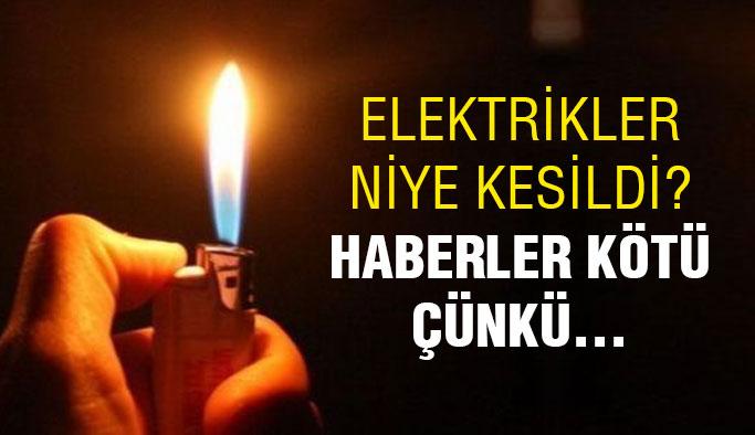 Elektrik kesintisinin nedeni belli oldu! İşte sebebi...