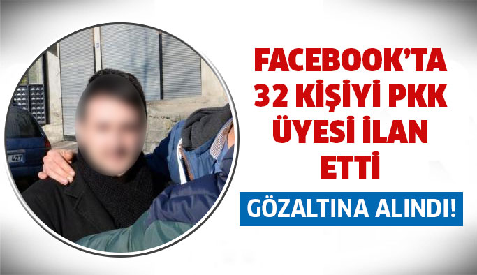 Facebook'ta 32 kişiyi PKK üyesi ilan etti...