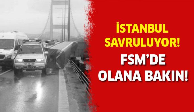 İstanbul bugün savruluyor! FSM'de olana bakın...