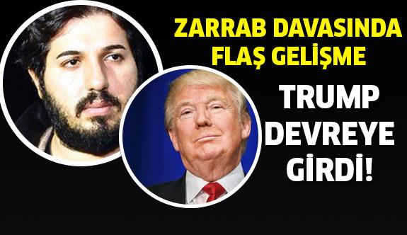 Reza Zarrab davasında flaş gelişme! Donald Trump devreye girdi