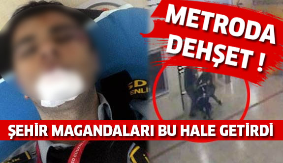Şehir Magandaları Metroda Dehşet Saçtı !