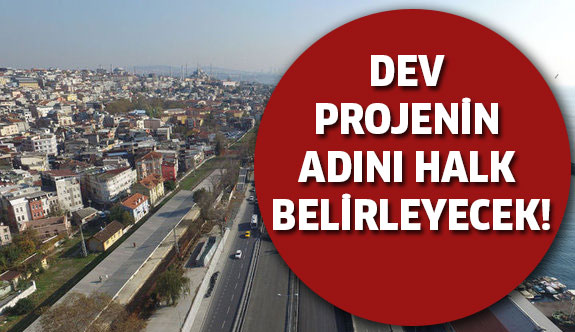 Tünelin adını halk belirleyecek!