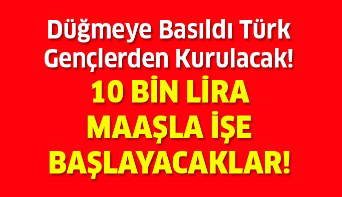 Türk gençlerden kurulacak!