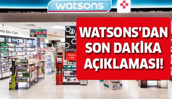 Watsons'tan iddialara yanıt geldi...