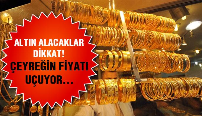 Altın fiyatları uçtu gidiyor!