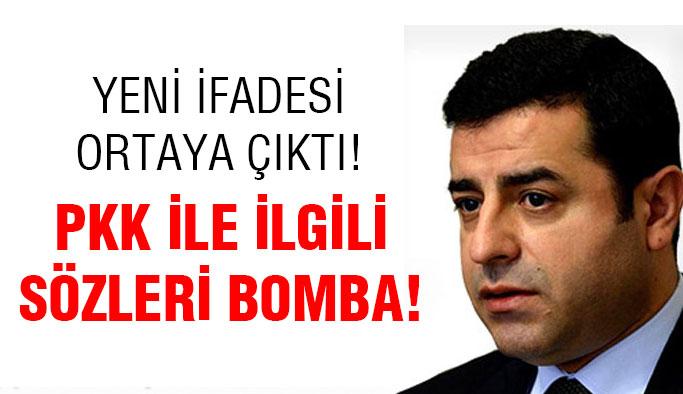 Demirtaş'ın PKK ile ilgili bomba sözleri...