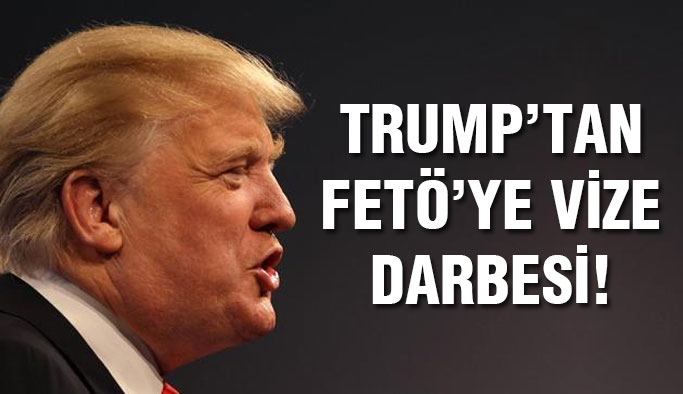 Donald Trump'tan FETÖ'ye darbe!
