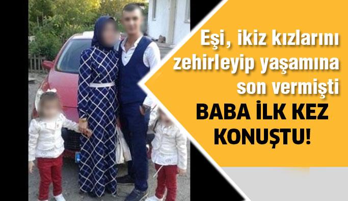 Eşini ve ikiz kızlarını kaybeden baba ilk kez konuştu!