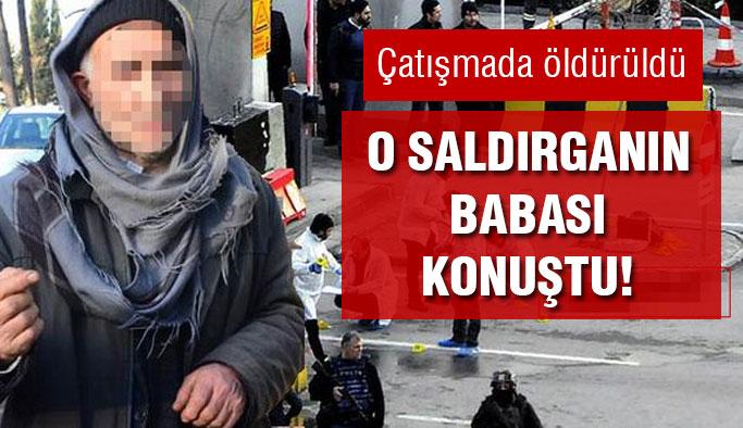 Gaziantep'teki saldırganın babası konuştu!