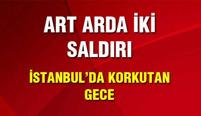 İstanbul'da korkutan gece!