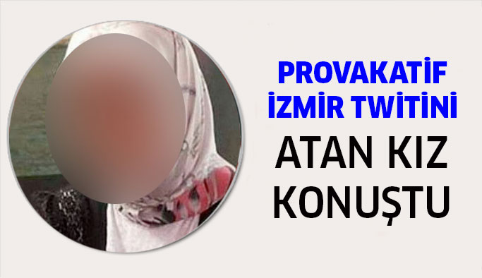 İzmir twitini atan kız konuştu...