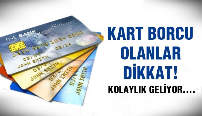 Kredi kartlarında kolaylık sağlanıyor!