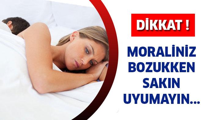 Moraliniz Bozukken Uyursanız...