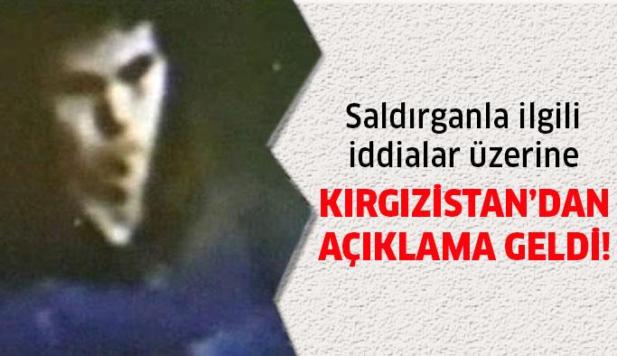Saldırgan ile ilgili Kırgızistan'dan açıklama geldi!