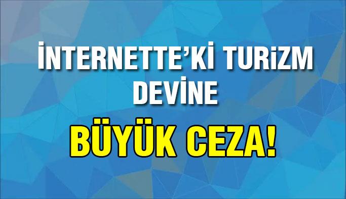 Türkiye'deki turizm devine ceza!
