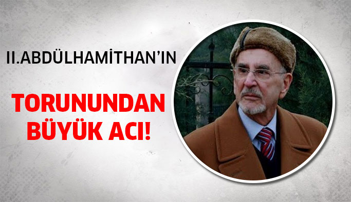 2. Abdülhamit'in torunu...