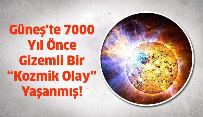 """7000 Sene Önce Güneş'te Yaşanan """"Kozmik Olay"""""""