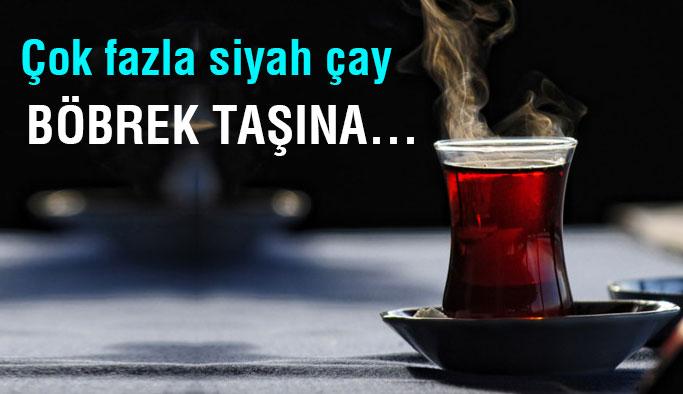 Çok fazla siyah çaya dikkat!