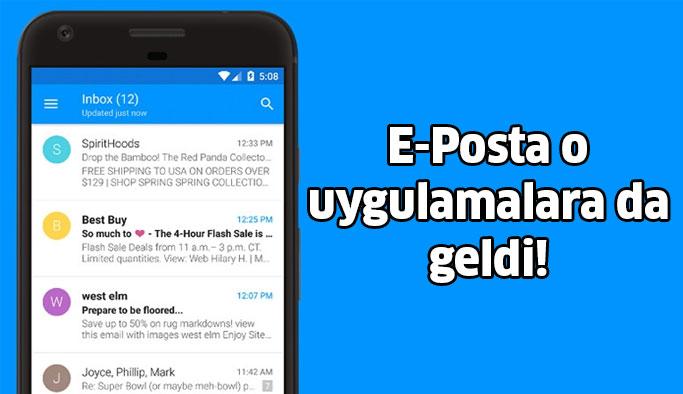 E-Posta O Uygulamalarada Geldi!