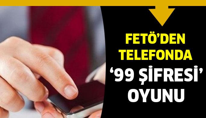 FETÖ'den '99 şifresi' oyunun