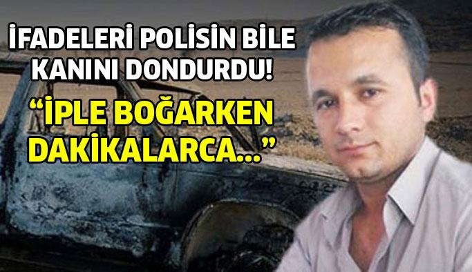 Katilin ifadesi polisin bile kanını dondurdu!