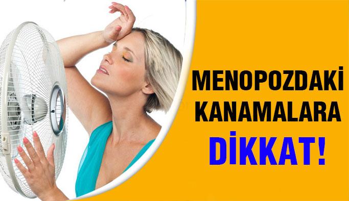 Menopozda Olan Kanamalara Dikkat!