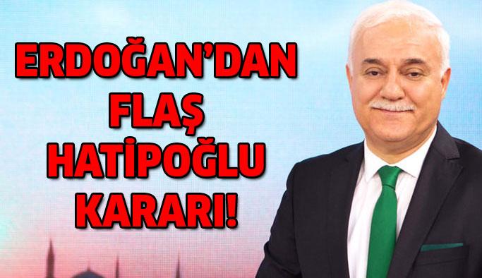 Cumhurbaşkanı Erdoğan'dan Hatipoğlu Kararı!