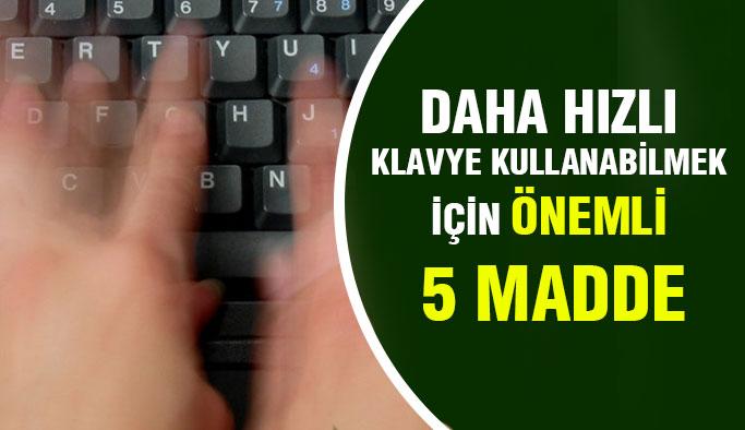 Daha hızlı klavye kullanabilmek için 5 gerekli madde