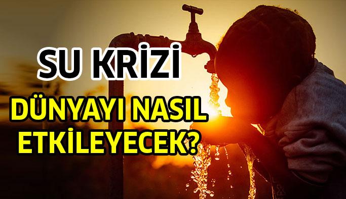 Gelecekte Yaşanacak 'Su Krizi'nde Türkiye Ne Durumda?