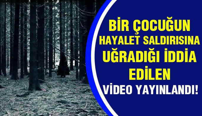 Hayalet Saldırısına Uğradığı İddia Edilen Çocuğun Videosu Yayınlandı