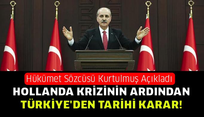 Hollanda krizinin ardından Türkiye'den tarihi karar!