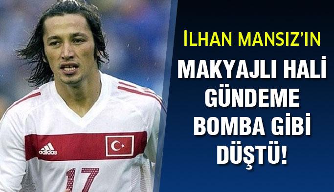 İlhan Mansız'ın Makyajlı Fotoğrafı Medyaya Bomba Gibi Düştü