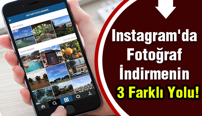 Instagram'da Fotoğraf İndirmenin 3 Başka Yöntemi