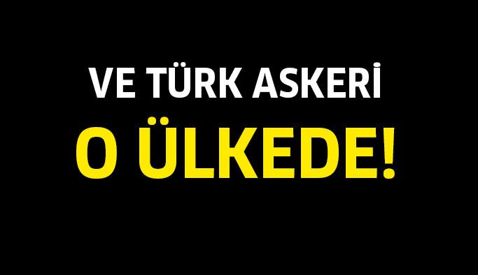 Türk askeri artık o ülkede...