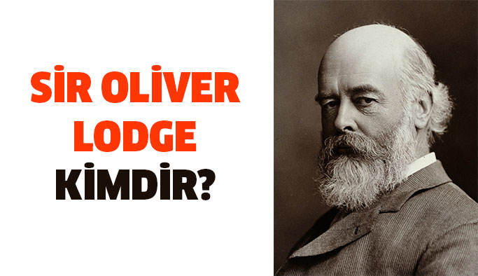 Oliver Lodge Kimdir?